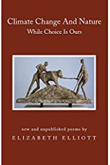 Climate Change And Nature: While Choice Is Ours Paperback