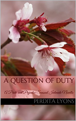 A Question of Duty: A Pride and Prejudice Sensual Intimate Novella (A Complicated Arrangement Book 3)