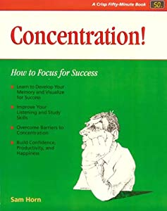 Crisp: Concentration!: How to Focus for Success (Fifty Minute Series)