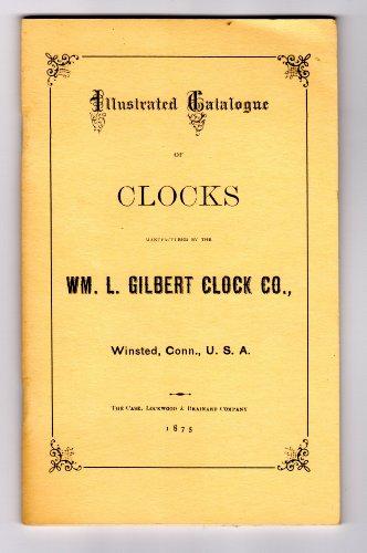 Wm Gilbert Clock - ILLUSTRATED CATALOGUE WM. L. GILBERT CLOCK CO