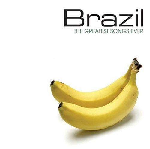 Greatest Songs Ever: Brazil by Time Life Records