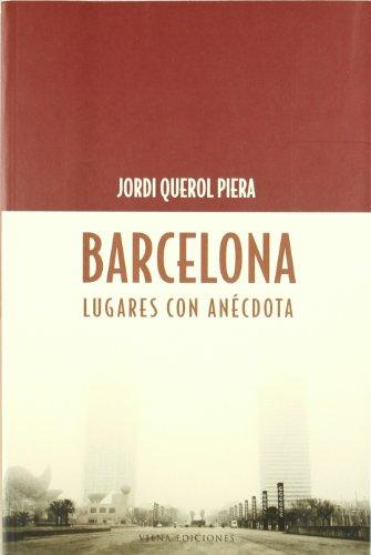 Descargar Libro Barcelona, Lugares Con Anécdota Jordi Querol