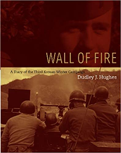 Wall of Fire A Diary of the Third Korean Winter Campaign