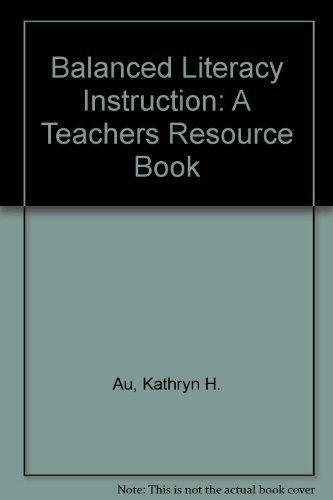 Balanced Literacy Instruction: A Teachers Resource Book