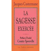SAGESSE EXERCÉE (LA)