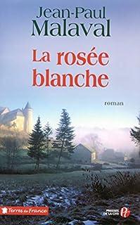La rosée blanche, Malaval, Jean-Paul