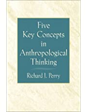 Five Key Concepts in Anthropological Thinking
