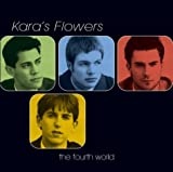The Fourth World - Kara's Flowers