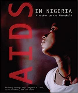 AIDS in Nigeria: A Nation on the Threshold (Harvard Series on Population and Development