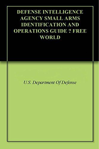amazon com defense intelligence agency small arms identification rh amazon com Operations Manager 2012 Operations Guide Field Operations Guide ICS 420