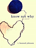 Know Not Why: A Novel (English Edition)