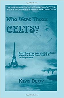 Book Who Were The Celts?:Everything You Ever Wanted to Know About the Celts 1000 B.C. to the Present