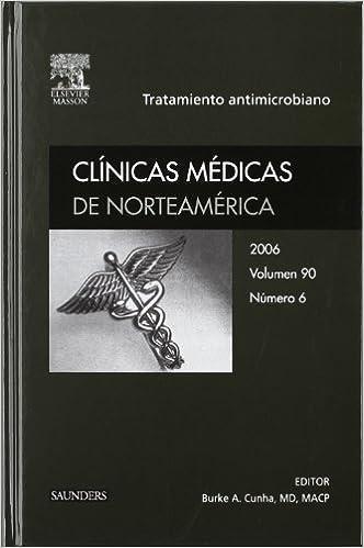 B.A. Cunha - Clínicas Médicas De Norteamérica 2006. Volumen 90 N.º 6: Tratamiento Antimicrobiano