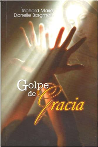 Golpe de Gracias: RICHARD - DANELLE BORGMAN: 9789587153163: Amazon ...