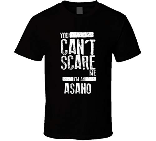 - You Can't Scare Me I'm an Asano Last Name Family Group T Shirt L Black