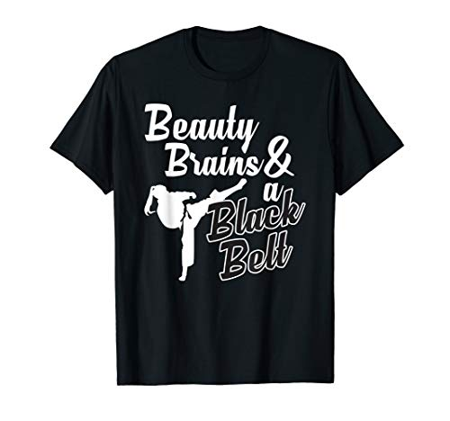 Beauty Brains And A Black Belt Funny Martial Arts Design T-Shirt (Best Gifts For Art Students)