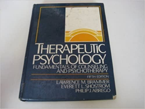 Therapeutic Psychology: Fundamentals of Counseling and Psychotherapy, Brammer, Lawrence; Shostrom, Everett L.; Abrego, Philip