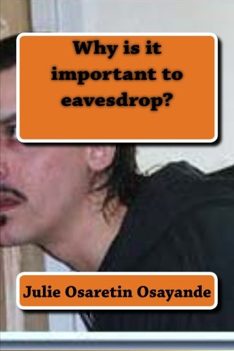 Read Online Why is it important to eavesdrop?: Importance of eavesdropping pdf epub