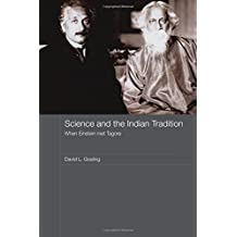 Science and the Indian Tradition: When Einstein Met Tagore (India in the Modern World)