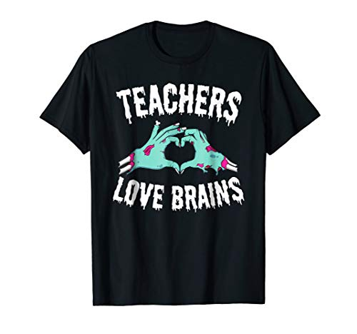 Teachers Love Brains Halloween Shirt Funny Zombie Costume