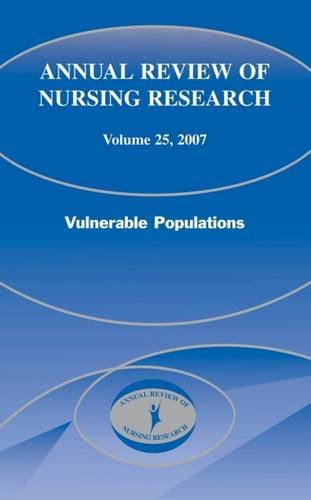 Annual Review of Nursing Research: Vulnerable Populations, Volume 25 (v. 25)