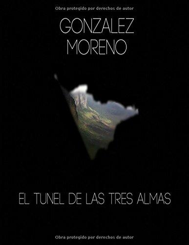 Descargar Libro El Tunel De Las Tres Almas. Gabriel David Gonzalez