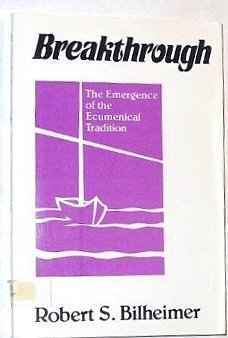 Cover of Breakthrough: The emergence of the ecumenical tradition