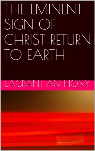 Books : THE EMINENT SIGN OF CHRIST RETURN TO EARTH
