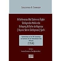 Milletlerarası Mal Satımına İlişkin Sözleşmeler Hakkında Birleşmiş Milletler Antlaşması (Viyana Satım Sözleşmesi) Şerhi: Commentary on the Un ... for the International Sale of Goods (CISG)