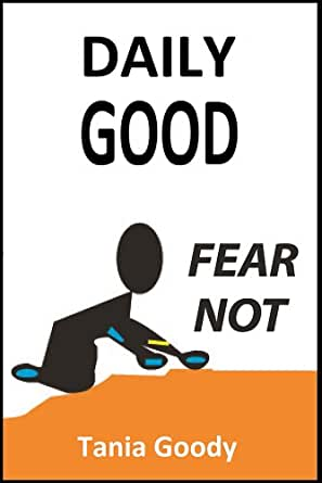 Daily Good: Fear Not - Kindle edition by Tania Goody