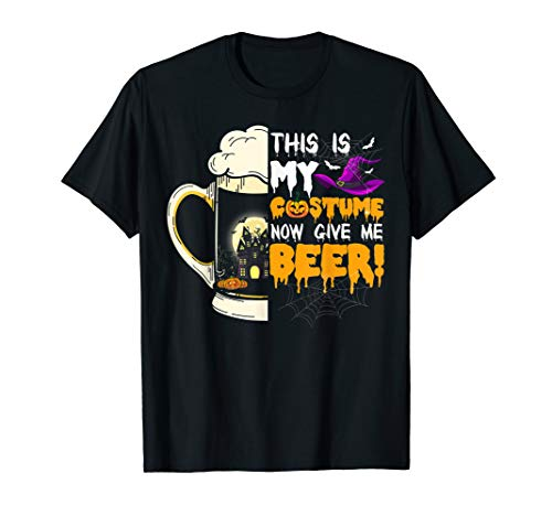 This Is My Costume Now Give Me A Beer T-Shirt Halloween tee -