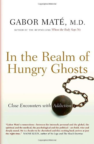 In the Realm of Hungry Ghosts: Close Encounters with Addiction by Gabor Mate M.D. (2008-02-12)