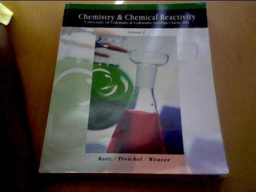 Read Online Chemistry and Chemical Reactivity Volume 2 (University of Colorado At Colorado Springs Chem 106) ebook