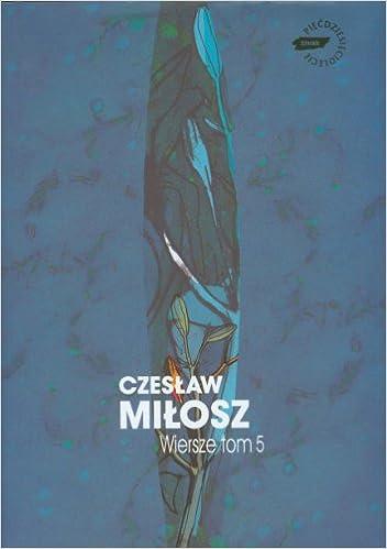 Wiersze Tom 5 Amazoncouk Czeslaw Milosz 9788324008889