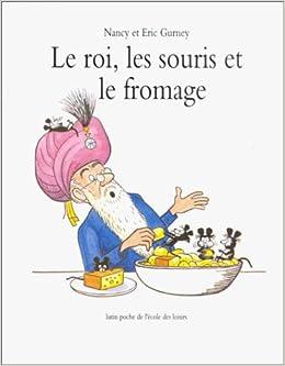 LE ROI, LES SOURIS ET LE FROMAGE (Les lutins): Amazon.es: James Gurney: Libros en idiomas extranjeros