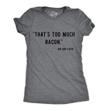 Womens That's Too Much Bacon Said No One Ever Tshirt Funny Breakfast Food Tee -3XL