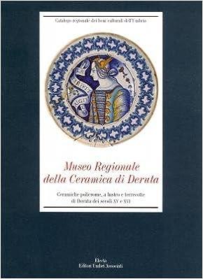 Museo Della Ceramica Di Deruta.Museo Regionale Della Ceramica Di Deruta Ceramiche