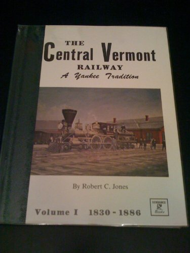 Central Vermont Railway - The Central Vermont Railway: A Yankee Tradition (6 volume set)