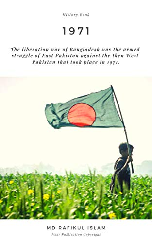 1971: The liberation war of Bangladesh was the armed struggle of East  Pakistan against the then West Pakistan that took place in 1971