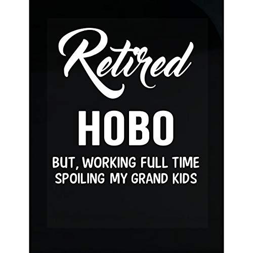 Hobo Grand - Inked Creatively Retired Hobo Spoiling Grand Kids - Sticker