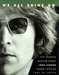 We All Shine on: Stories Behind John Lennon's Songs