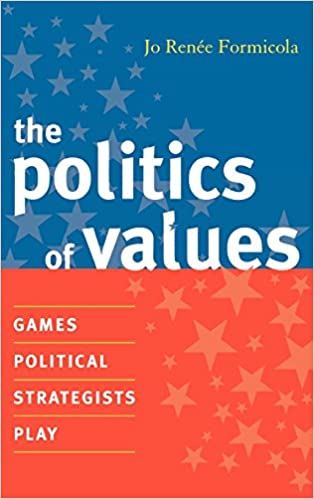 The Politics of Values: Games Political Strategists Play