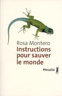Instructions pour sauver le monde, Montero, Rosa
