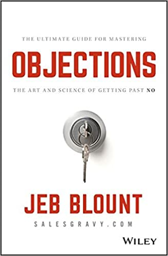 Objections the ultimate guide for mastering the art and science of objections the ultimate guide for mastering the art and science of getting past no jeb blount mark hunter 9781119477389 amazon books fandeluxe Choice Image
