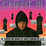Chant III: The Benedictine Monks of Santo Domingo de Silos