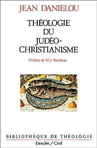Théologie du Judéo-Christianisme par Jean Daniélou