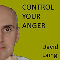 Control Your Anger with David Laing