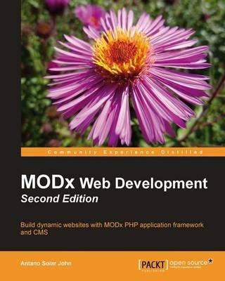 [(MODx 2.0 Web Development * * )] [Author: Antano Solar John] [Feb-2011]
