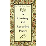 In Their Own Voices: Century of Recorded Poetry