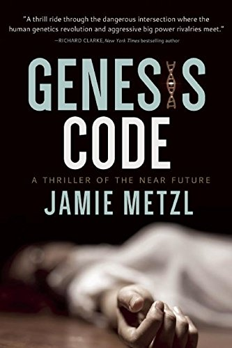 Genesis Code: A Thriller of the Near Future ebook
